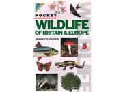 Pocket Guide to Wild Life of Britain and Europe (Kingfisher pocket books)