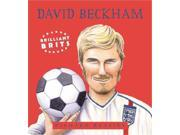 Brilliant Brits : David Beckham: Brilliant Brits 4: Book 4