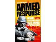 Armed Response: Inside SO19, Scotland Yard's Elite Armed Response Unit 9SIABBU4VV7673