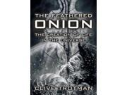 The Feathered Onion - Creation of Life in the Universe