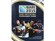 Rugby World Cup 2015 - The Official Tournament Guide 9SIABBU4WJ2881