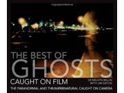 The Best of Ghosts Caught on Film: The Paranormal and the Supernatural Caught on Camera 9SIABBU4XB2834