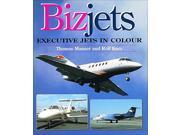 Bizjets: Executive Jets in Colour
