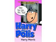 Harry the Polis: Even the Lies Are True