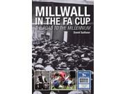 Millwall in the FA Cup: The Road to the Millennium 9SIABBU4YG6409