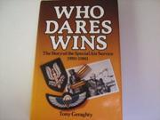 Who Dares Wins : Story of the Special Air Service 1950-1980
