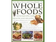 The Practical Encyclopedia of Wholefoods: With Recipes for Health and Healing