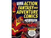 How to Create Action, Fantasy and Adventure Comics