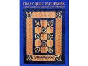 Crazy Quilt Patchwork: A Quick and Easy Approach with 19 Projects