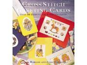 Cross Stitch Greeting Cards: Over 50 Designs for Every Occasion
