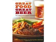 Great Food, Great Beer: The Anheuser-Busch Cookbook: 185 Flavorful Recipes for Pairing Beer with Food