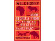 Wild Honey: More Stories from an African Wildlife Sanctuary 9SIABBU55A5741