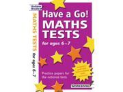Have a Go Maths Tests for Ages 6-7 (Have a Go) 9SIABBU5CS4470