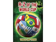 A-Z of the World Cup (World Cup Fever) 9SIABBU55W8241