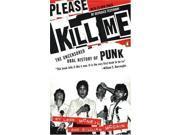 Please Kill Me: The Uncensored Oral History of Punk 9SIABBU57K8872