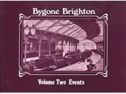 Bygone Brighton: v. 2 (Bygone series)