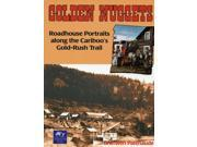 Golden Nuggets: Roadhouse Portraits Along the Cariboo's Gold-Rush Trail (Paleo-Quebec; 28) 9SIABBU58W1908
