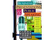 Business Presentations and Public Speaking (First Books for Business)