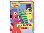 Be Careful, Friend! (