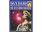 Dan Dare: The Man from Nowhere v. 5: The Man from Nowhere Vol 5 9SIABBU5DH5492