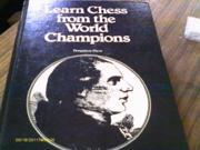 Learn Chess from the World Champions (Pergamon chess series)
