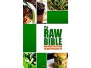 The Raw Bible - Raw Food Recipes for the Raw Food Lifestyle: 200 Recipes - The Definitive Recipe Book 9SIABBU5F22477