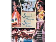 Sacred Woman, Sacred Dance: Awakening Spirituality Through Dance and Ritual