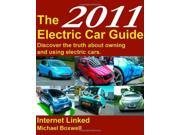 The 2011 Electric Car Guide: Discover the Truth About Owning and Using Electric Cars
