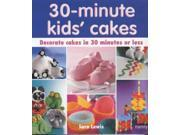 30 Minute Kids' Cakes: Decorate Kids' Cakes in 30 Minutes or Less 9SIABBU5NF3585