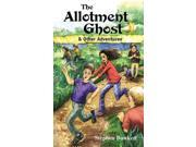 The Allotment Ghost and Other Adventures (Double Dare Gang)