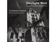 Daylight Noir: Raymond Chandler's Imagined City