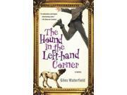 Hound in the Left-hand Corner: A Novel