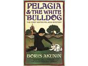 Pelagia and the White Bulldog: The First Sister Pelagia Mystery