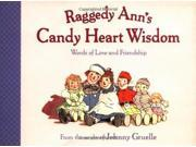 Raggedy Ann S Candy Heart Wisd: Words of Love and Friendship