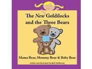The New Goldilocks and the Three Bears: Mama Bear, Mommy Bear, and Baby Bear 9SIABBU5YN3141