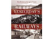 Yesterday's Railway: Recollections of an Age of Steam