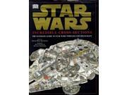 Star Wars : Incredible Cross-Sections : The Ultimate Guide to Star Wars Vehicles and Spacecraft 9SIABBU4UE2332