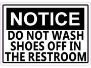 5in x 3.5in Notice Do Not Wash Shoes In Restroom Sticker Decal Business Sticker