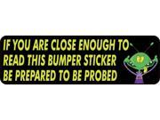 10in × 3in Be Prepared to be Probed Tailgating Bumper Sticker Funny Decal