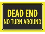 Dead End No Turn Around Print Yellow Black Notice Horizontal Bright Warning Street Road Driving Sign Large 12 x 18 A