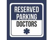 Reserved Parking Doctors Print Blue White and Black Notice Parking Plastic 12x12 Square Signs 6Pack