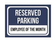 Reserved Parking Employee Of The Month Print Blue and White Blue Plastic 7.5x10.5 Small Signs 6Pack