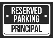 Reserved Parking Principal Print White and Black Notice Parking Plastic Large Sign - 6 Pack of Signs, 12x18