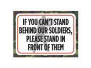 If You Can't Stand Behind Our Soldiers Please Stand In Front Of Them Print Camouflage Poster American US Proud Support