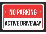 No Parking Active Driveway Print Red, White and Black Notice Parking Plastic Large Sign - 1 Pack of Signs, 12x18 9SIAC7W5EV0204