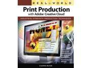 Real World Print Production With Adobe Creative Cloud: Industrial-strength Production Techniques (Real World) 9SIA9UT3YG7245