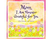 """2018 Calendar: Mom, I Am Forever Grateful for You, 12""""""""x12"""""""""""" 9SIV0W75YY6657"""