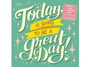Today is Going to be a Great Day Poster Calendar by Workman Publishing 9SIV0W76046146