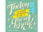 Today is Going to be a Great Day Mini Wall Calendar by Workman Publishing 9SIV0W760T5711