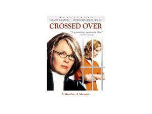 Crossed Over Diane Keaton, Jennifer Jason Leigh, Maury Chaykin, Nick Roth, Karl Pruner, Patrick Galligan, Alexa Gilmour, Mika Ward
